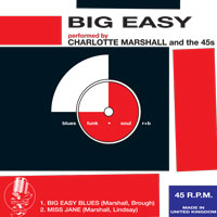 Charlotte Marshall & The 45s - Double A-Side released. Big Easy Blues and Miss Jane