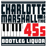 Charlotte Marshall & The 45s - Three track EP released. Bootleg Liquor, Who Do You Boom Boom, Dig My Love