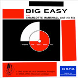 Charlotte Marshall & The 45s - Cover: Big Easy Double-A-Side - Blues | Soul | Funk | R&B